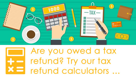 Try our tax refund calculators